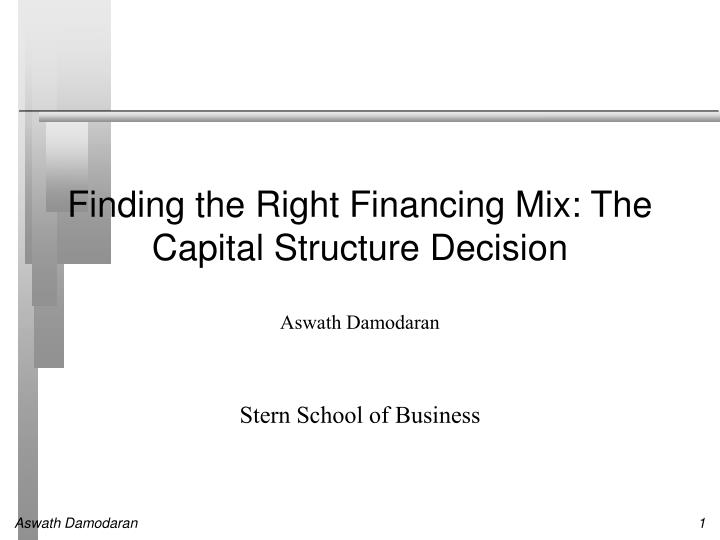 finding the right financing mix the capital structure decision n.