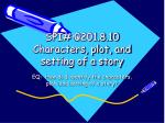 SPI# 0201.8.10 Characters, plot, and setting of a story