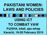 PAKISTANI WOMEN: LAWS AND POLICIES