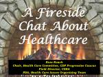 A Fireside Chat About Healthcare