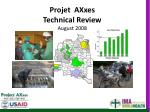Projet  AXxes  Technical Review August 2008