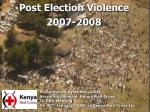Post Election Violence 2007-2008
