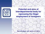 Potential and aims of Interdepartmental body for repressing the illegal employment of foreigners