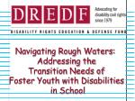 Navigating Rough Waters: Addressing the Transition Needs of Foster Youth with Disabilities