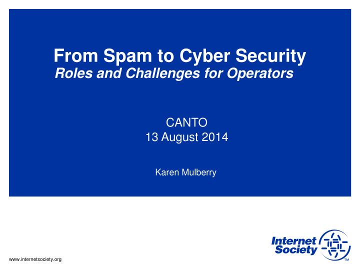 from spam to cyber security roles and challenges for operators n.