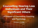 Counselling  Hearing Loss Individuals and Their Significant Others