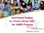 Government Funding for Private Sector R&D: the SR&ED Program