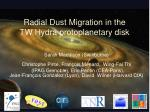 Radial Dust Migration in the  TW Hydra protoplanetary disk