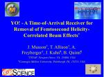 YO! - A Time-of-Arrival Receiver for Removal of Femtosecond Helicity-Correlated Beam Effects *
