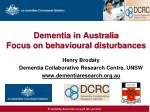 Dementia in Australia Focus on behavioural disturbances