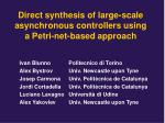 Direct synthesis of large-scale asynchronous controllers using a Petri-net-based approach