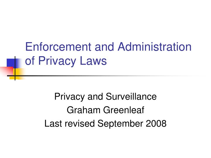 enforcement and administration of privacy laws n.