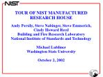 TOUR OF NIST MANUFACTURED RESEARCH HOUSE