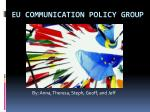 EU Communication policy group