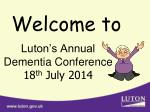 Luton's Annual Dementia Conference 18 th July 2014