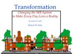 Transformation Changing the MR System  to Make Every Day Lives a Reality December 03, 2001