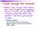 A walk through the Universe