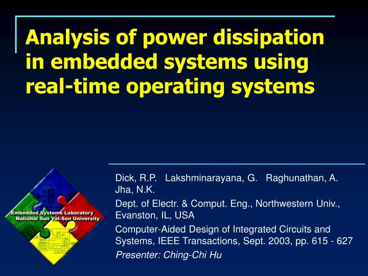 analysis of power dissipation in embedded systems using real time operating systems n.