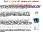 Topic 11. Lecture 17. Variation and mutation Variation within natural populations