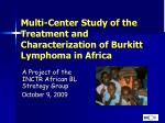 Multi-Center Study of the Treatment and Characterization of Burkitt Lymphoma in Africa