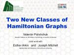 Two New Classes of Hamiltonian Graphs