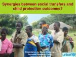 Synergies between social transfers and child protection outcomes?
