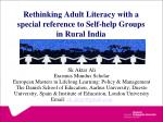Rethinking Adult Literacy with a special reference to Self-help Groups in Rural India