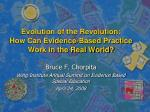 Evolution of the Revolution:  How Can Evidence-Based Practice Work in the Real World?