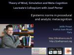 Theory of Mind, Simulation and Meta-Cognition Laureate's Colloquium with Josef Perner