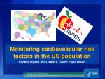 Monitoring cardiovascular risk factors in the US population