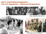 Unit 4: Controlling Immigration: The U.S. Experience – Historical Perspectives