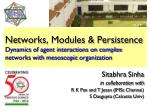 Sitabhra Sinha in collaboration with R K Pan and T Jesan ( IMSc Chennai)