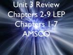 Unit 3 Review Chapters 2-9 LEP  Chapters 1-7 AMSCO
