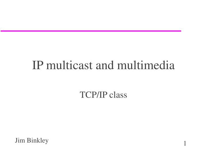 ip multicast and multimedia n.