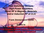 Fast Switching Devices, High-Power Amplifiers, Novel RF & Magnetic Materials,