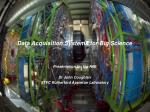 Data Acquisition Systems for Big Science