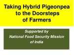 Taking Hybrid Pigeonpea  to the Doorsteps of Farmers