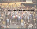 The Competitive Environment