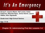 Chapter 35: Administering First Aid, Lessons 1-4