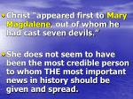 """Christ """"appeared first to Mary Magdalene , out of whom he had cast seven devils."""""""
