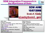 SDM Integration Framework in the Hurricane of Data