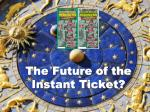 The Future of the Instant Ticket?