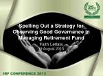 Spelling Out a Strategy for Observing Good Governance in Managing Retirement Fund