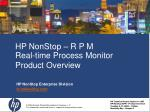 HP NonStop – R P M Real-time Process Monitor Product Overview
