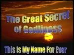The Great Secret of Godliness