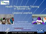 Health Preparedness Training  in Second Life: Lessons Learned