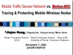 Mobile Traffic Sensor Network  vs.  Motion-MIX : Tracing & Protecting Mobile Wireless Nodes