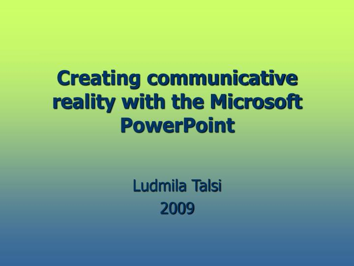 creating communicative reality with the microsoft powerpoint n.