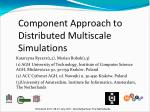 Component Approach to Distributed Multiscale Simulations
