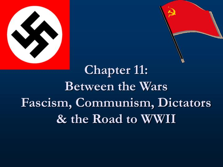 chapter 11 between the wars fascism communism dictators the road to wwii n.